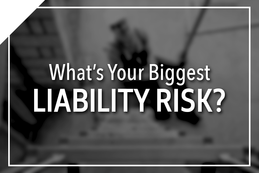 What's Your Biggest Liability Risk?